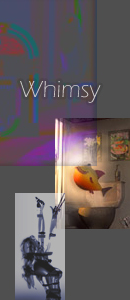 Gallery of whimsy